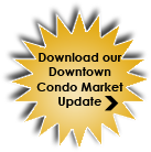 Download our Downtown Condo Market Update